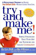 Try and Make Me!: Simple Strategies That Turn Off the Tantrums and Create Cooperation