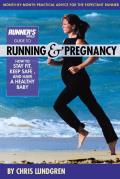 Runners World Guide to Running & Pregnancy How to Stay Fit Keep Safe & Have a Healthy Baby