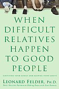 When Difficult Relatives Happen To Good