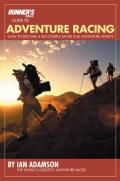 Runner's World Guide to Adventure Racing: How to Become a Successful Racer and Adventure Athlete (Runners World)