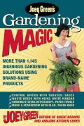 Joey Greens Gardening Magic More Than 1145 Ingenious Gardening Solutions Using Brand Name Products