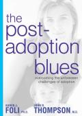 The Post-Adoption Blues: Overcoming the Unforseen Challenges of Adoption