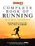 Runners World Complete Book of Running Everything You Need to Run for Fun Fitness & Competition