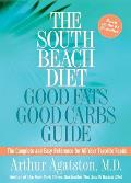 South Beach Diet Good Fats/Good Carbs Counter: The Complete and Easy Reference for All Your Favorite Foods