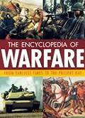 Encyclopedia of Warfare: From the Earliest Times to the Present Day