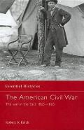 The American Civil War: The War in the East 1863 - May 1865
