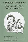 A Different Drummer: Thoreau and Will's Independence Day