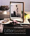 Bittersweet: Recipes and Tales from a Life in Chocolate Cover