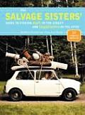 Salvage Sisters Guide to Finding Style in the Street & Inspiration in the Attic