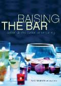 Raising the Bar: Better Drinks, Better Entertaining Cover