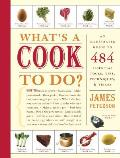 What's a Cook to Do?: An Illustrated Guide to 500 Essential Tips, Techniques, and Tricks Cover