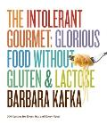 Intolerant Gourmet Glorious Food without Gluten & Lactose