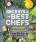 Secrets of the Best Chefs: Recipes, Techniques, and Tricks from America's Greatest Cooks Cover