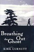 Breathing Out the Ghost (08 Edition)