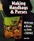 Making Handbags & Purses 50 Patterns & D