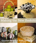 Making The New Baskets Alternative Materials Simple Techniques
