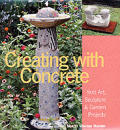 Creating With Concrete Yard Art Sculpture & Garden Projects