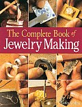 Complete Book Of Jewelry Making A Full Color Introduction To The Jewelers Art