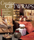 Creative Giftwraps: Ideas and Inspirations, Tips and Techniques