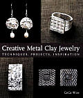 Creative Metal Clay Jewelry Techniques Projects Inspiration