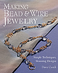 Making Bead & Wire Jewelry Simple Techniques Stunning Designs