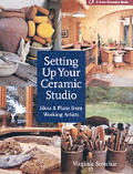 Setting Up Your Ceramic Studio: Ideas & Plans for Working Artists (Lark Ceramics Book)