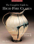 Complete Guide To High Fire Glazes Glazing & F