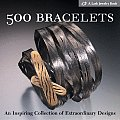 500 Bracelets An Inspiring Collection of Extraordinary Designs