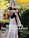 Wedding Photography, 2nd Edition: Art, Business & Style