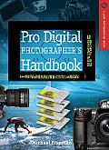 Pro Digital Photographer's Handbook (Lark Photography Book)