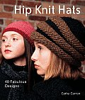 Hip Knit Hats 40 Fabulous Designs