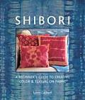 Shibori A Beginners Guide to Creating Color & Texture on Fabric