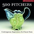500 Pitchers: Contemporary Expressions of a Classic Form (Lark Ceramics Book)