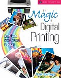The Magic of Digital Printing (Lark Photography Book)