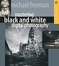 Mastering Black & White Digital Photography Cover
