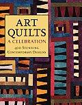 Art Quilts A Celebration 400 Stunning Contemporary Designs