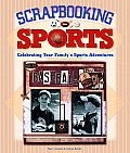 Scrapbooking Sports Celebrating Your Familys Sports Adventures