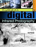 Complete Guide to Digital Infrared Photography (Lark Photography Book) Cover