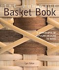 Ultimate Basket Book A Cornucopia of Popular Designs to Make
