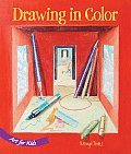 Drawing in Color (Art for Kids)