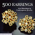500 Earrings New Directions in Contemporary Jewelry