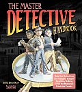 Master Detective Handbook Help Our Detectives Use Gadgets & Super Sleuthing Skills to Solve the Mystery & Catch the Crooks