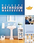 Weekend Bathroom Makeovers (DIY): Illustrated Techniques & Stylish Solutions from the Hit DIY Show Bathroom Renovations