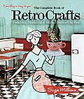 Complete Book of Retro Crafts Collecting Displaying & Making Crafts of the Past