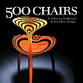 500 Chairs Celebrating Traditional & Innovative Designs