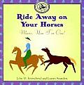 Ride Away on Your Horses: Music, Now I?m One! [With Lyric Booklet]