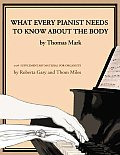 What Every Pianist Needs To Know About the Body (04 Edition)