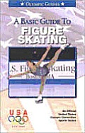 Basic Guide to Figure Skating a (Official U.S. Olympic Sports)