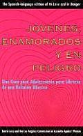 Jovenes, Enamorados y En Peligro: Una Guia Para Jovenes: Como Librarse de Relaciones Abusivas, in Love and in Danger, Spanish-Language Edition