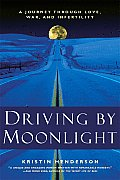 Driving by Moonlight: A Journey Through Love, War, and Infertility
